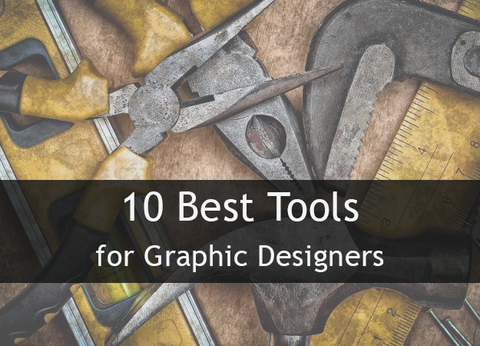 10 Best Tools for Graphic Designers
