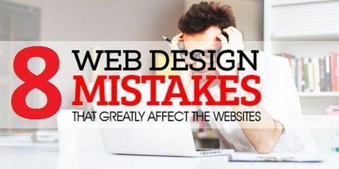 Top 8 Web Design Mistakes that Greatly Affect the Websites