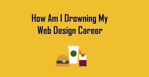 How am I Drowning my Web Design Career